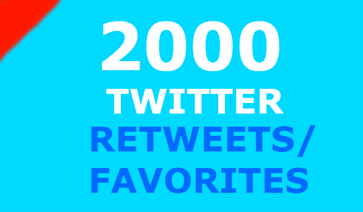 2000 twitter retweets and 2000 favorites