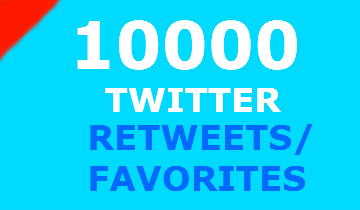 10000 twitter retweets and 10000 favorites