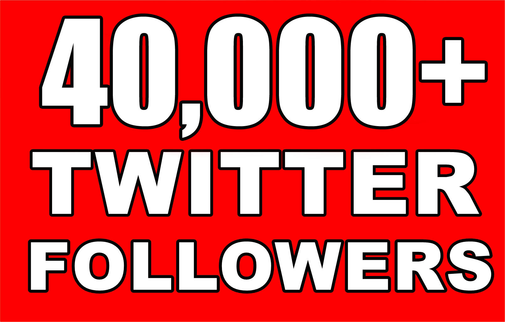 Gives you 40,000+Guaranteed Twitter Real Followers.
