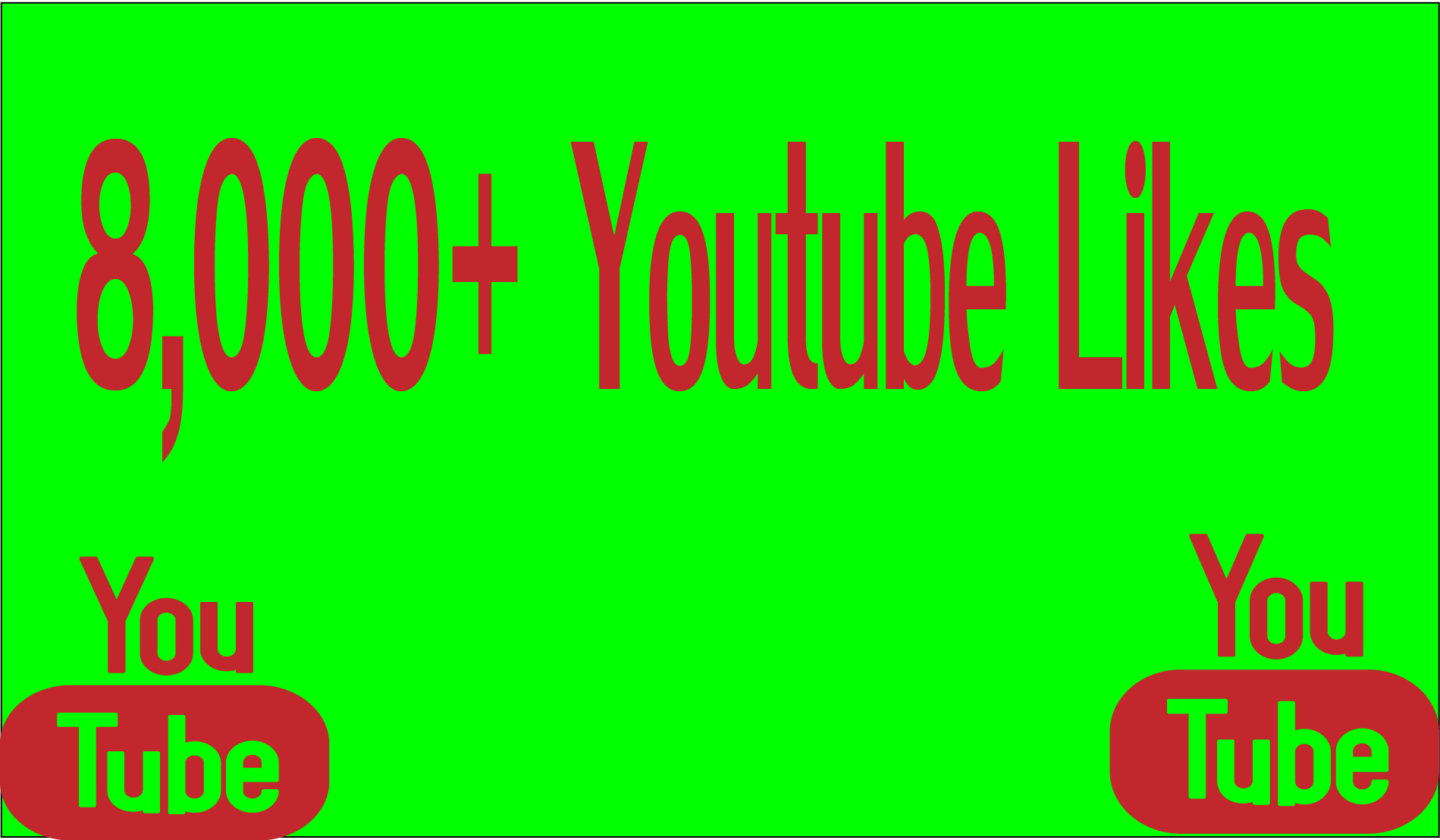 Provide you 8,000 High Quality youtube Likes 100% safely.