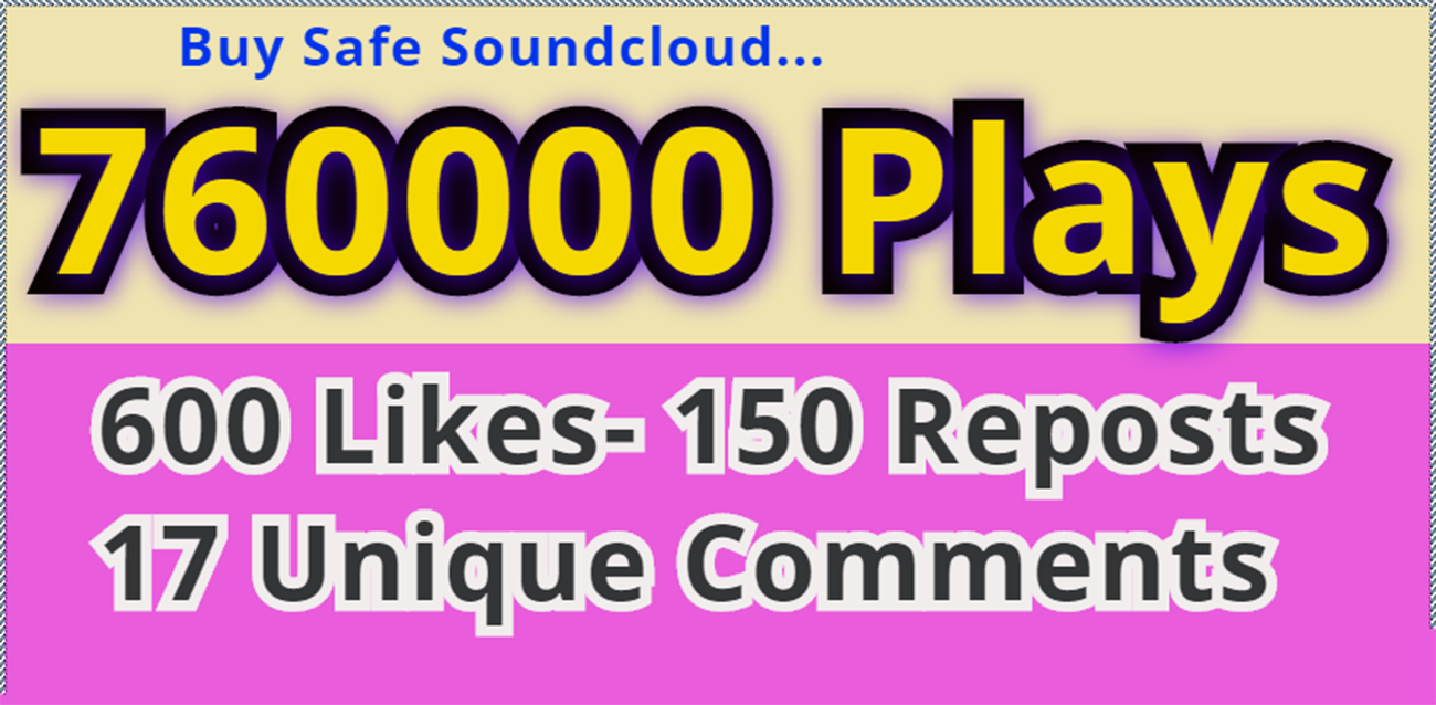 Get Started Instant 760,000 Safe SoundCloud Plays, 600 Likes - 150 Reposts and 17 Manual Comments