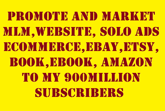 promote and advertise your website, solo ads, ecommerce, ebay, store, ebook and book
