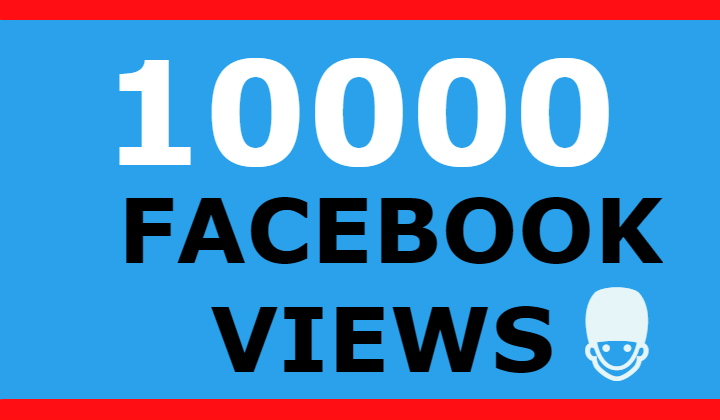 10000 FACEBOOK VIEWS +1000 LIKES (SUPER FAST)