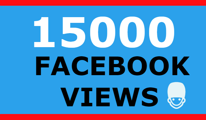 15000 FACEBOOK VIEWS +1000 LIKES (SUPER FAST)