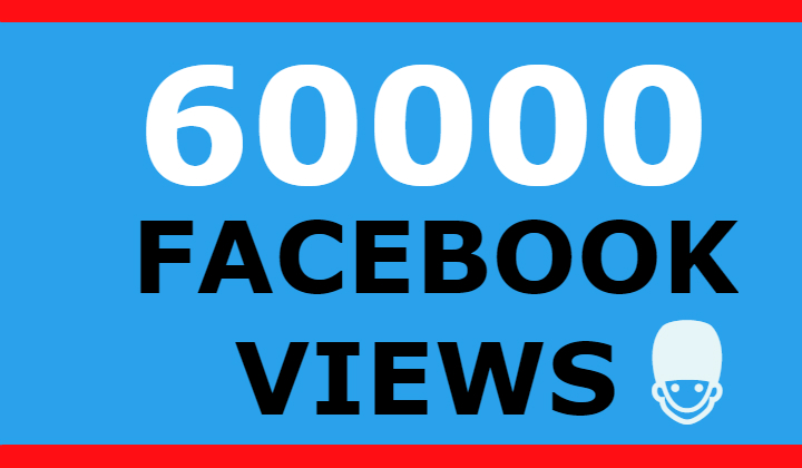 60000 FACEBOOK VIEWS AND 2000 LIKES
