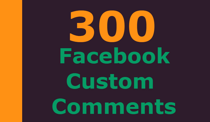 300 Facebook custom comments +1000 post likes