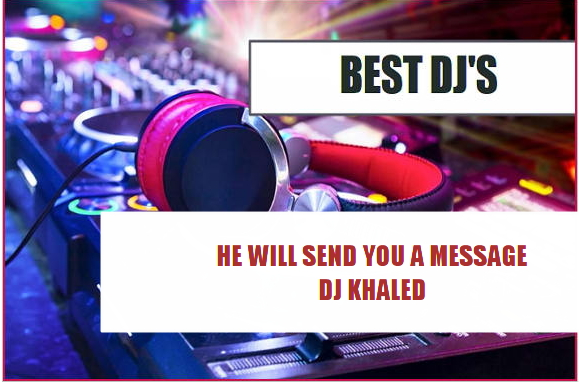 Send Your Song To Dj Khaled