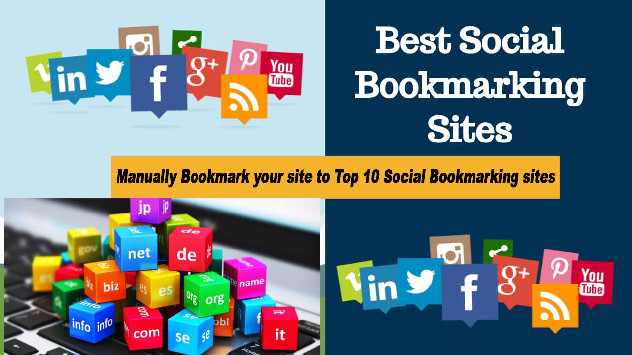 Manually Bookmark your site to Top 10 Social Bookmarking sites