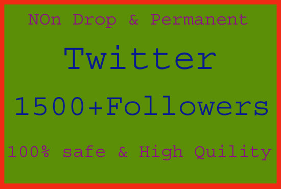 give 1500+ real twitter followers