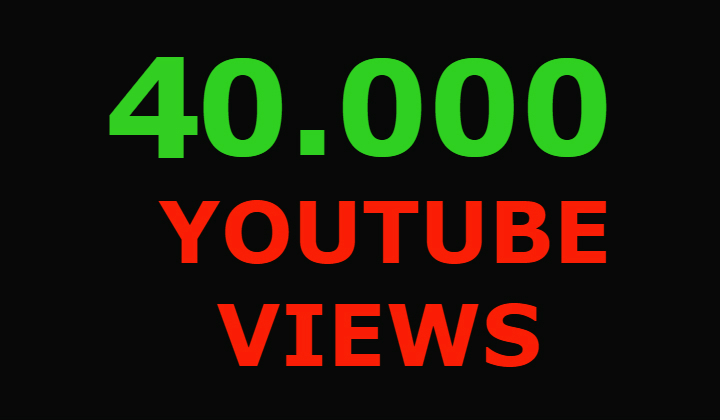 40000 youtube views and 500 youtube likes
