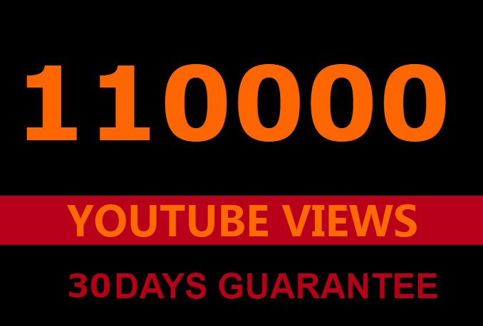 110000 youtube views and 1000 youtube likes