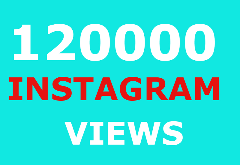 120000 instagram views and 5000 instagram likes