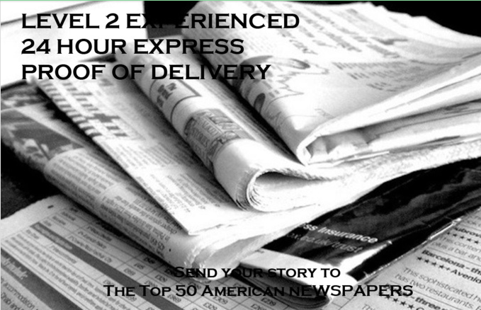 send your Story to the Top 50 American Newspapers