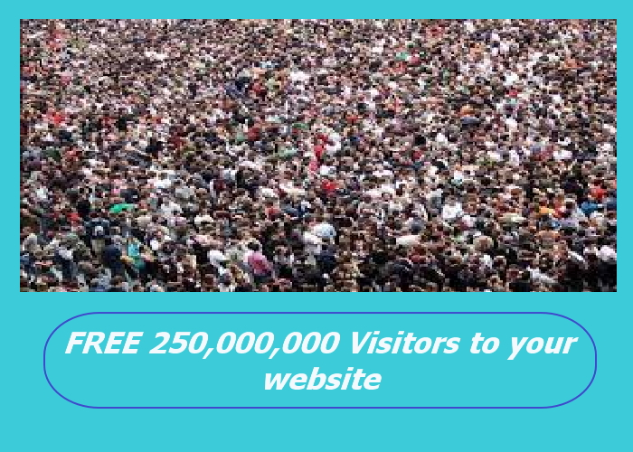 reveal to you a secret website to get over 250,000,000 visitors to your website