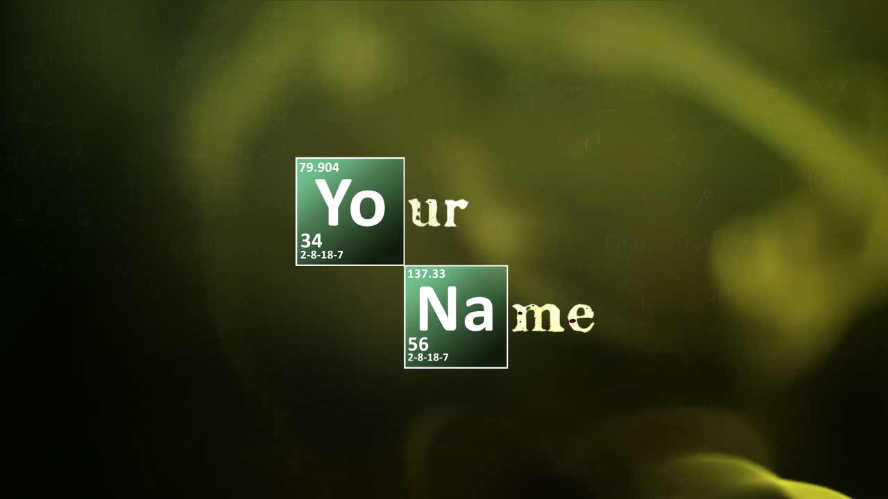 edit your name/company name into the Breaking Bad INTRO