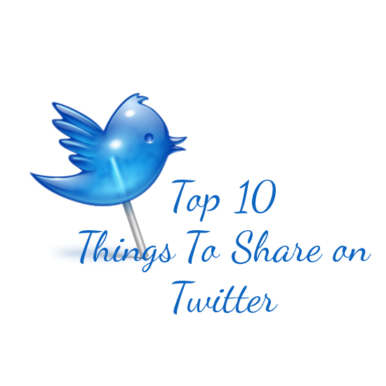 give you my video top 10 things to share on Twitter