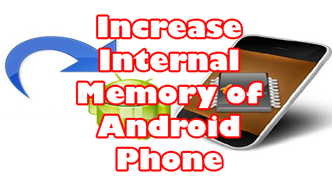 provide full trick to increase Internal Memory of your Samsung Galaxy