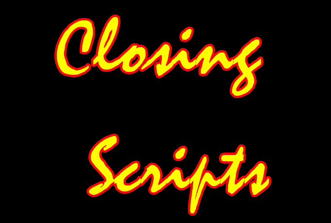 INSTANTLY Share With You Effective Closing Scripts