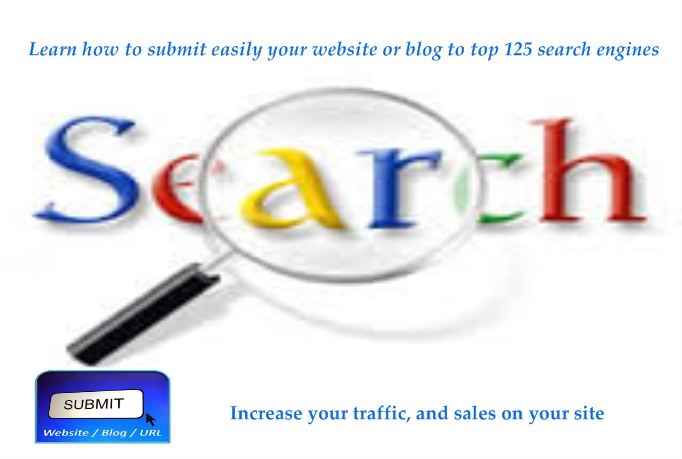 show you how to submit easily your website or blog to top 125 search engines