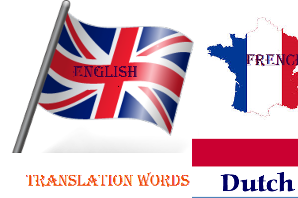 translate word from English to French and Dutch