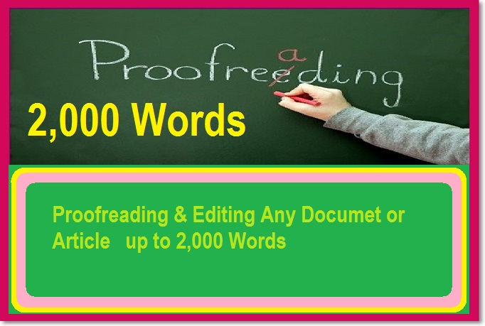 Proofread And Edit Any Documets Up to 2,000 Words