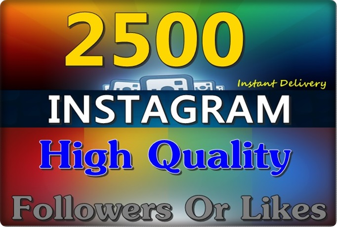 Add 2500 High Quality Instagram Followers Or Likes Instantly