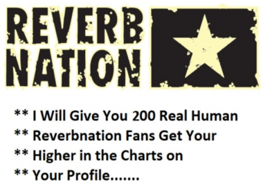 give you 200 Real Human Reverbnation fans