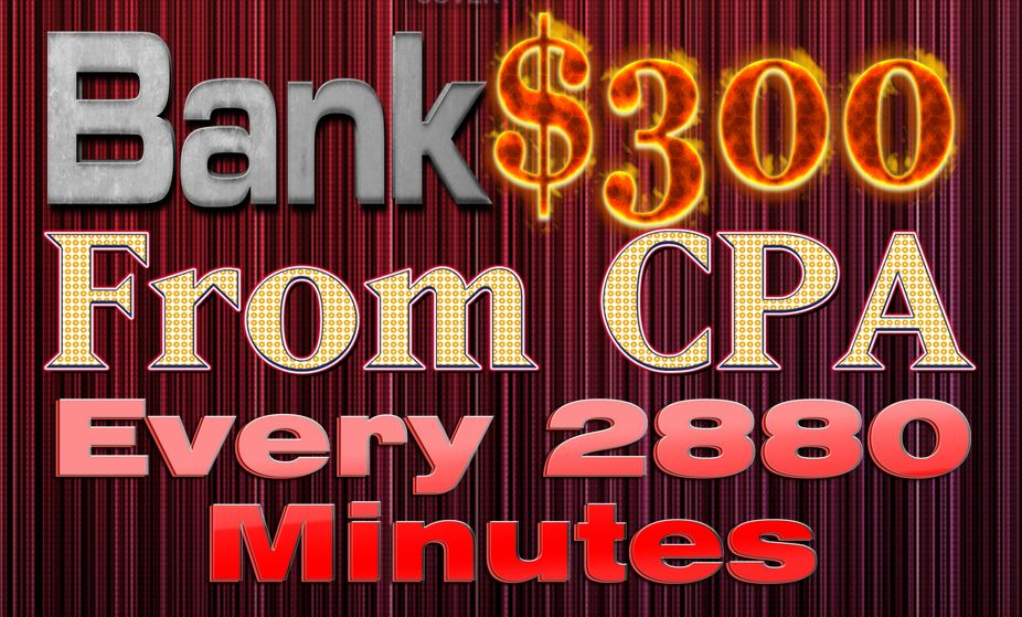 teach You How I Earn 300 Dollars in 48 Hours With CPA