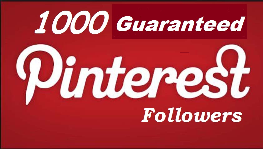 deliver you 1000 Guaranteed Pinterest followers