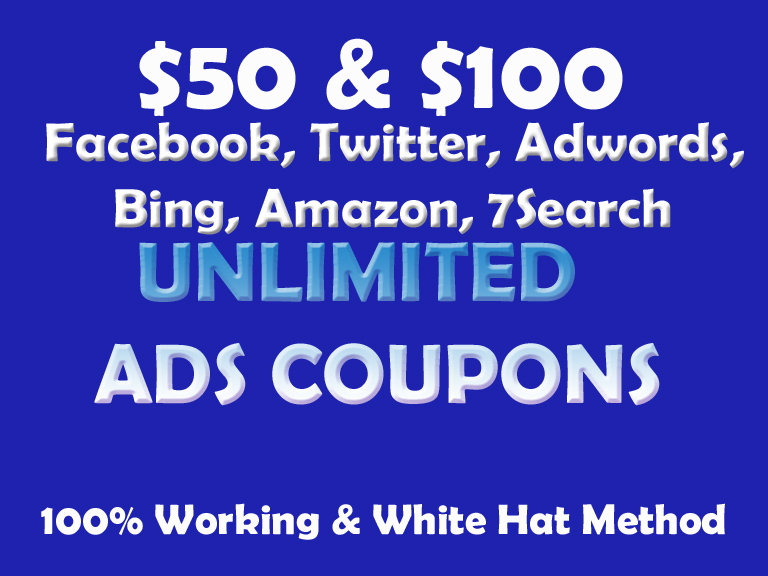 give proven Method to get Unlimited Facebook, Twitter, Adwords, Bing, Amazon, 7Search Ads Coupons