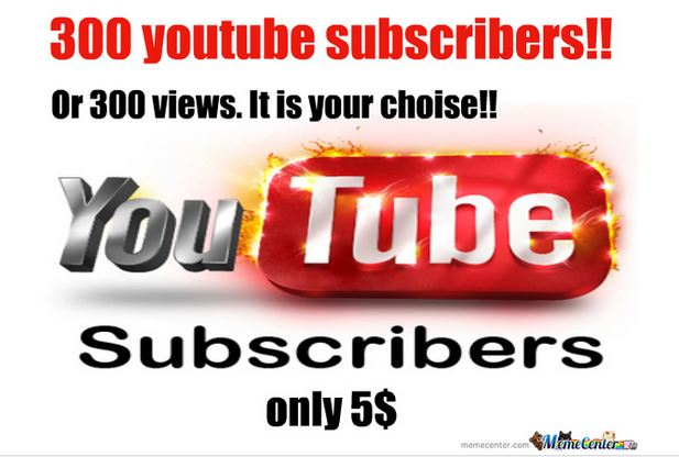 bring 300 subscribers or 300 views and 100 likes