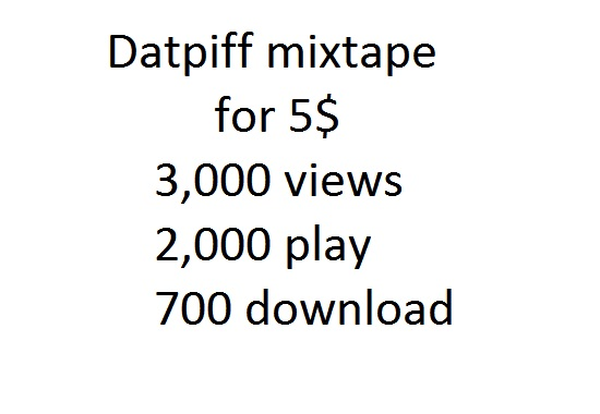 3000 views 2000 play 700 download datpiff 50 favorite like
