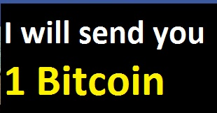 Send you 1 Bitcoin