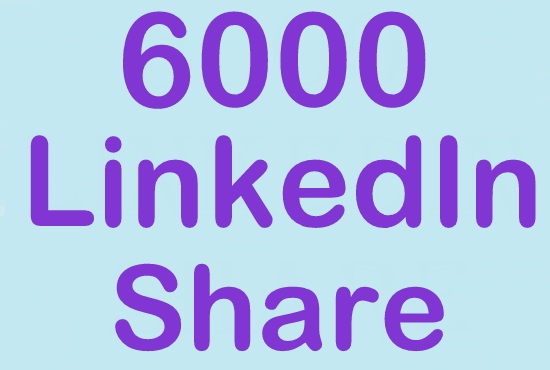 give you 6000 linkedin share