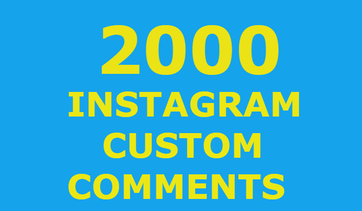 2000 Instagram Custom Comments