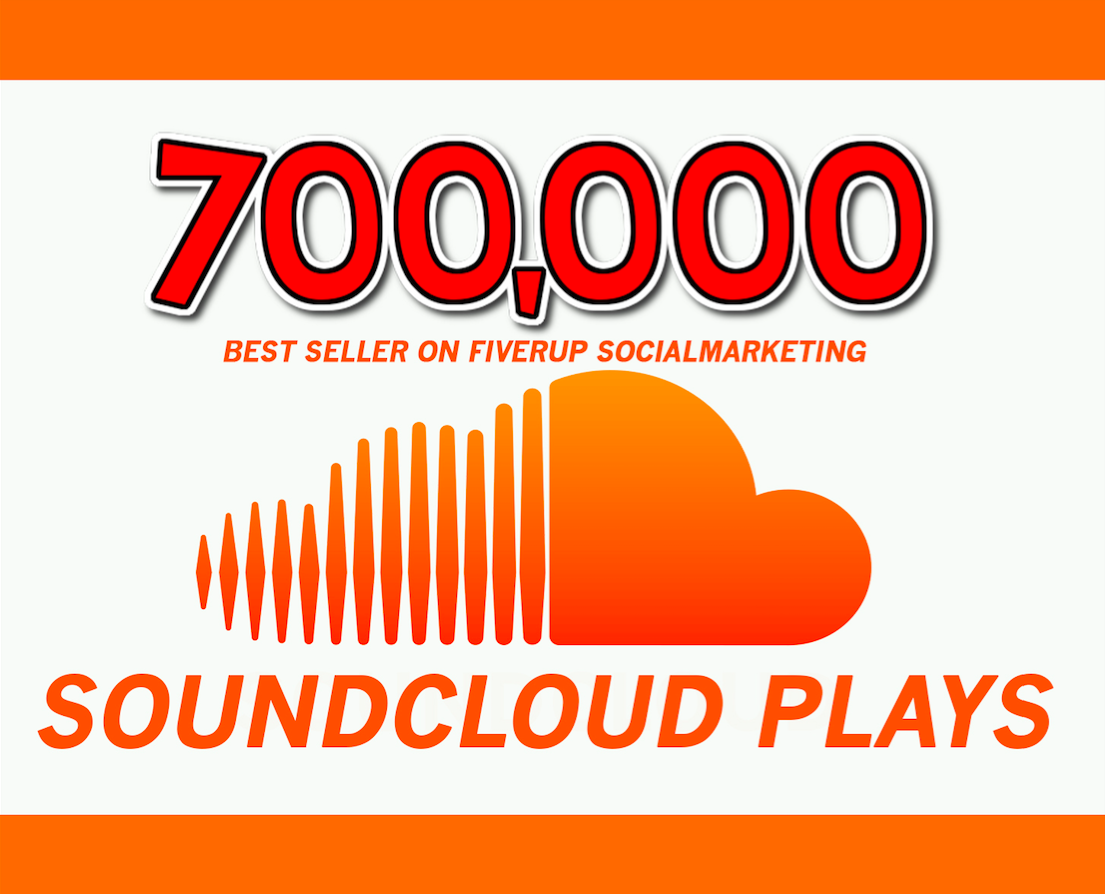 700,000 BEST QUALITY NON DROP SOUNDCLOUD PLAYS