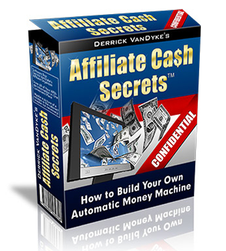 tell you affiliate secrets to make cash