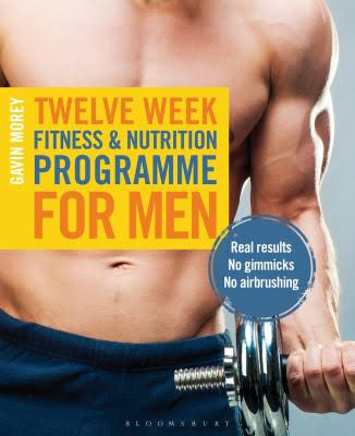 Give you E book about Twelve Week Fitness and Nutrition Programme for Men
