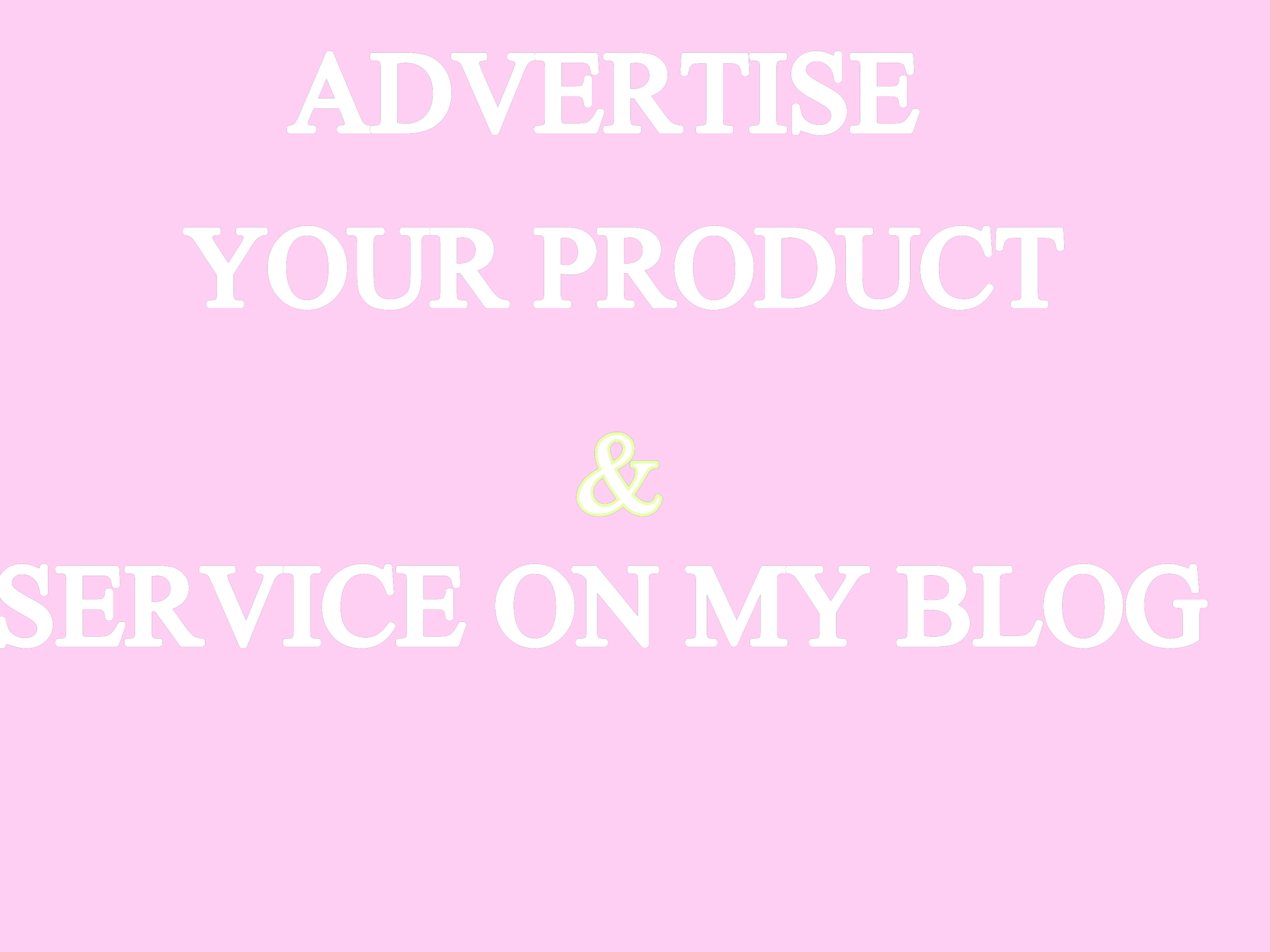 Advertise Your Product and Service On My Blog