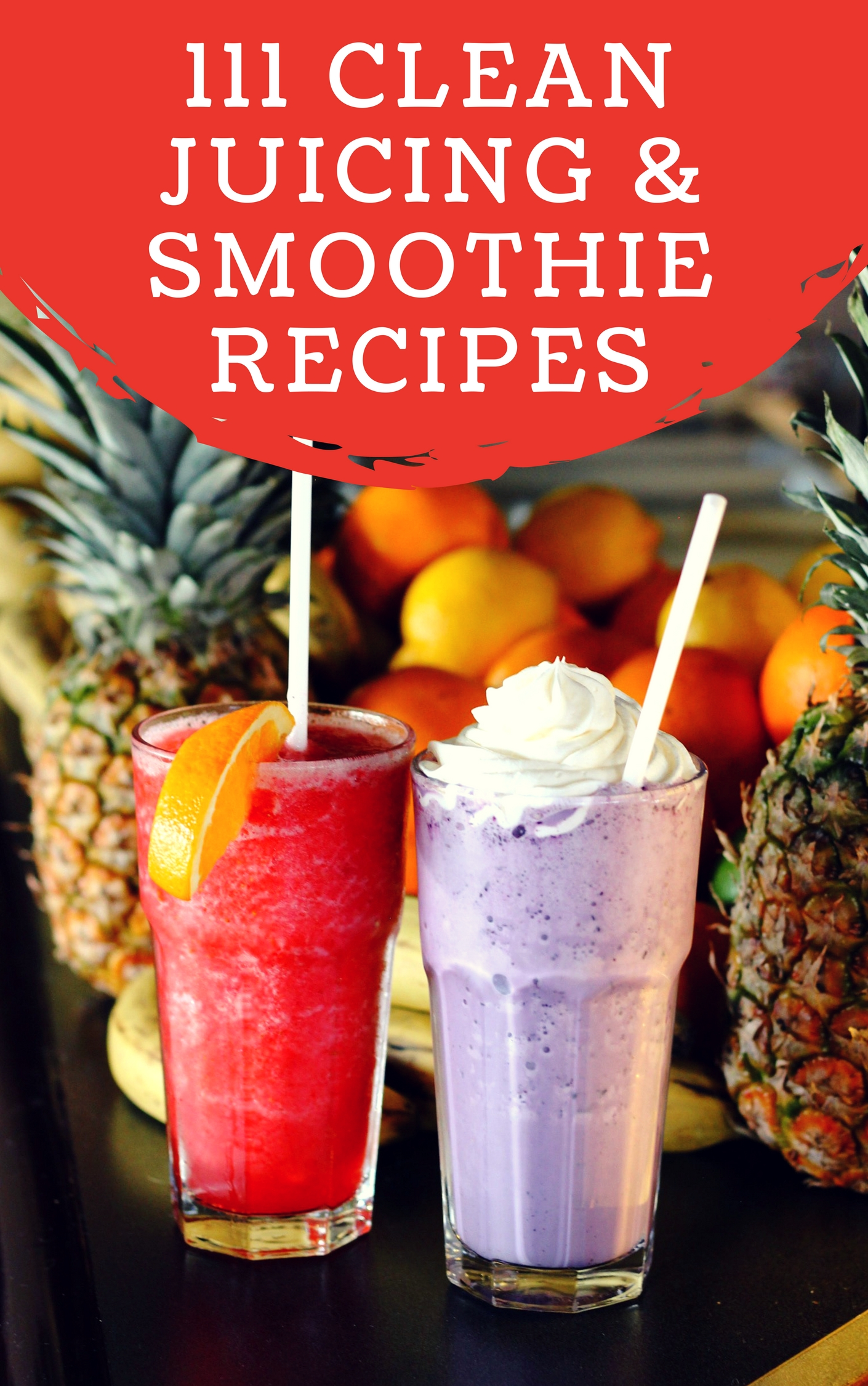 send 111 juicing and smoothie recipes with pictures
