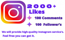 provide you 2000+ High-Quality Instagram likes,100 Followers, and 100 comments.